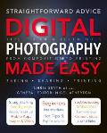 Digital Photography Made Easy: Straightforward Advice