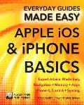 Apple IOS & iPhone Basics: Expert Advice, Made Easy