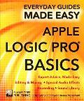 Apple Logic Pro Basics: Expert Advice, Made Easy