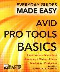 Avid Pro Tools Basics: Expert Advice, Made Easy