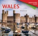 Wales Undiscovered: Landmarks, Landscapes & Hidden Treasures