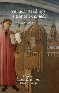 Vertical Readings in Dante's Comedy: Volume 1