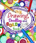 My Drawing, Doodling and Coloring Book