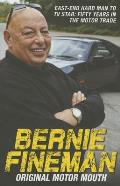 Bernie Fineman: Original Motor Mouth: East-End Hardman to TV Star: Fifty Years in the Motor Trade