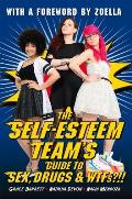 The Self-Esteem Team's Guide to Sex, Drugs & Wtfs?!!