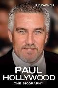 Paul Hollywood: The Biography