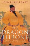 Dragon Throne Chinas Emperors from the Qin to the Manchu