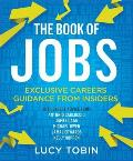 The Book of Jobs: Exclusive Careers Guidance from Insiders