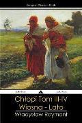 Chłopi - Tom III - IV: Wiosna - Lato