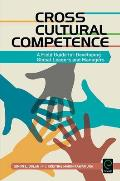 Cross Cultural Competence: A Field Guide for Developing Global Leaders and Managers