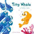 Tiny Whale: A Fishy Tale