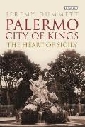 Palermo City of Kings The Heart of Sicily