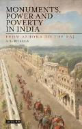 Monuments, Power and Poverty in India: From Ashoka to the Raj