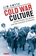 Cold War Culture: Intellectuals, the Media and the Practice of History
