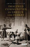 Imagined Communities in Greece and Turkey: Trauma and the Population Exchanges Under Ataturk