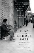 Iran in the Middle East: Transnational Encounters and Social History