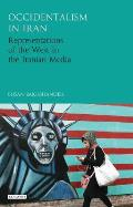 Occidentalism in Iran: Representations of the West in the Iranian Media