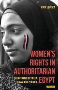 Women S Rights in Authoritarian Egypt: Negotiating Between Islam and Politics