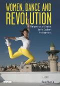 Women, Dance and Revolution: Performance and Protest in the Middle East