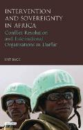 Intervention and Sovereignty in Africa: Conflict Resolution and International Organisations in Darfur