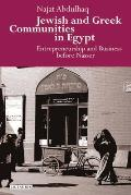 Jewish and Greek Communities in Egypt: Entrepreneurship and Business Before Nasser