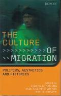 The Culture of Migration: Politics, Aesthetics and Histories