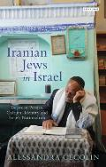 Iranian Jews in Israel: Between Persian Cultural Identity and Israeli Nationalism