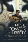Music, Power and Liberty: Sound, Song and Melody as Instruments of Change