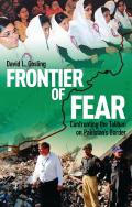 Frontier of Fear: Confronting the Taliban on Pakistan S Border