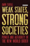 Weak States, Strong Societies: Power and Authority in the New World Order