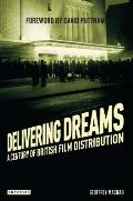 Delivering Dreams: A Century of British Film Distribution