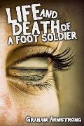 Life and Death of a Foot Soldier