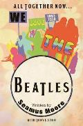 All Together Now... We Love the Beatles 1957 - 1970