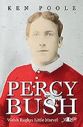 Percy Bush: Welsh Rugby's Little Marvel and His Remarkable Victorian Family