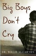 Big Boys Don't Cry: an Autobiography