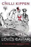 The Captain Loves Caviar: A Goldfarb Adventure