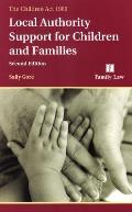 The Children Act 1989 - Local Authority Support for Children and Families (Second Edition)