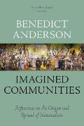 Imagined Communities Reflections on the Origin & Spread of Nationalism
