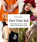 Part Time Ink 50 DIY Temporary Tattoos & Henna Tutorials for Festivals Parties & Just for Fun