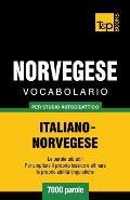 Vocabolario Italiano-Norvegese Per Studio Autodidattico - 7000 Parole