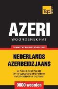 Thematische Woordenschat Nederlands-Azerbeidzjaans - 9000 Woorden