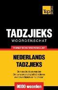 Thematische Woordenschat Nederlands-Tadzjieks - 9000 Woorden