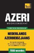 Thematische Woordenschat Nederlands-Azerbeidzjaans - 7000 Woorden