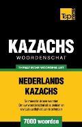 Thematische Woordenschat Nederlands-Kazachs - 7000 Woorden