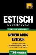 Thematische Woordenschat Nederlands-Estisch - 7000 Woorden