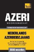 Thematische Woordenschat Nederlands-Azerbeidzjaans - 5000 Woorden