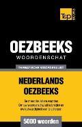 Thematische Woordenschat Nederlands-Oezbeeks - 5000 Woorden