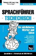Sprachfuhrer Deutsch-Tschechisch Und Thematischer Wortschatz Mit 3000 Wortern