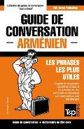 Guide de Conversation Francais-Armenien Et Mini Dictionnaire de 250 Mots