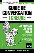 Guide de Conversation Francais-Tcheque Et Dictionnaire Concis de 1500 Mots